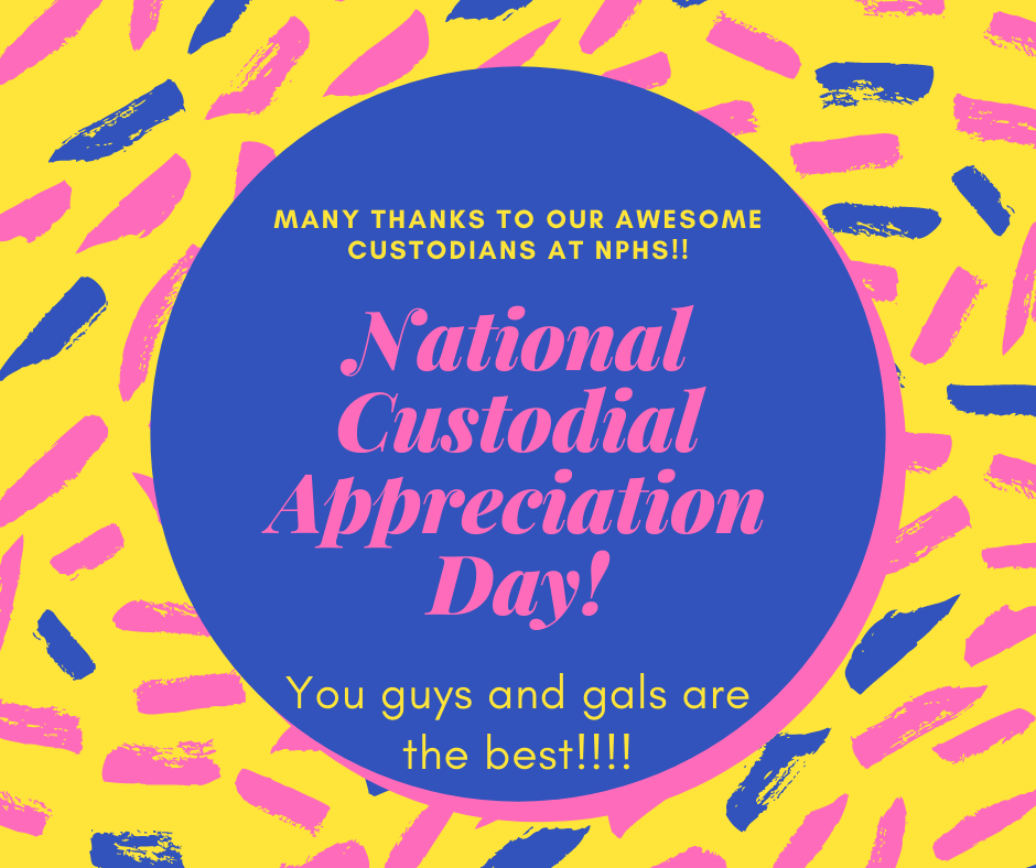 National Custodial Appreciation Day! We love our custodial staff at NPHS!